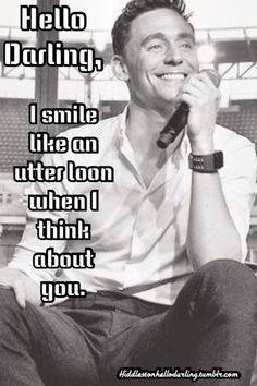 I smile like an utter loon when I think about you.