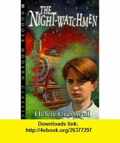 Nightwatchmen (Hodder Modern Classics) (9780340736562) Helen Cresswell , ISBN-10: 0340736569  , ISBN-13: 978-0340736562 ,  , tutorials , pdf , ebook , torrent , downloads , rapidshare , filesonic , hotfile , megaupload , fileserve