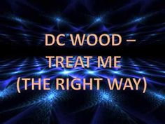 DC Wood - Treat Me (The Right Way)