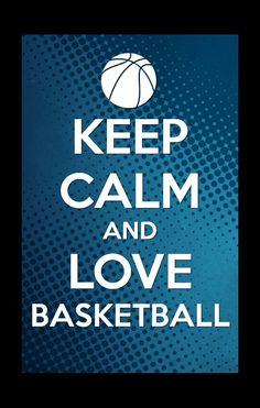 KEEP CALM AND LOVE BASKETBALL!!! TOUCHÈ