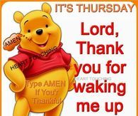 It's Thursday, Lord Thank You For Waking Me Up Today!!