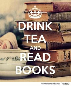 Drink tea and read books ☝