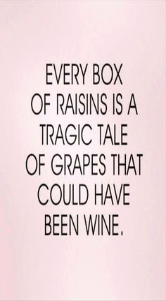 Quotes Funny Wine Humor 57 Ideas For 2019 Great Quotes, Quotes To Live By, Inspirational Quotes, Image Citation, Humor Grafico, Wise Words, Favorite Quotes, Quotations, Haha