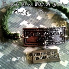 Military Jewelry - Army, Army Wife, Army Girlfriend - Be Safe Sleep with a Soldier Boot Band Bracelet One of my most popular items for Army Wives!!    $8.00 plus shipping www.myheroskeepsa... www.facebook.com/...