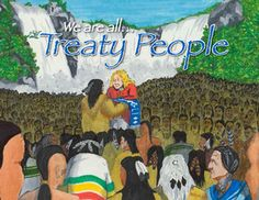 We Are All Treaty People by Maurice Switzer, illustrated by Charley Herbert Aboriginal Education, Indigenous Education, Inquiry Based Learning, Learning Activities, French Pictures, Residential Schools, French Resources, Character Education, French Language