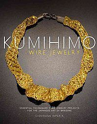 Kumihimo Wire Jewelry: Essential.., Imperia, Giovanna 9780823085514 NEW Book