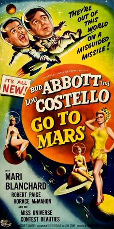 In 1953's Abbott and Costello Go To Mars, Bud and Lou missed Mars winding up, instead, in New Orleans and, later, Venus. Don't ask.