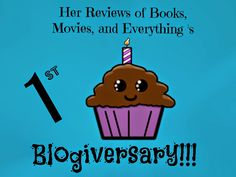 Her Reviews of Books, Movies, and Everything: One Year Blogiversary! (With Giveaway)