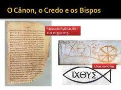 História da Igreja 07/56 - O Cânon, o Credo e os Bispos (b)