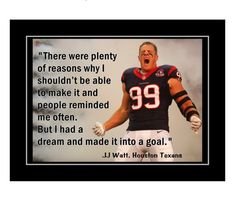 Football Wall, Football Players, Motivational Posters, Quote Posters, Football Motivation, Jj Watt, Husband Gifts, Goal Quotes, I Have A Dream