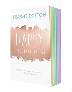 Out now! Happy: The Journal: A chance to write joy into every day and let go of perfect by Fearne Cotton