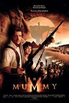 The Mummy  One of my top 5 favorite movies.