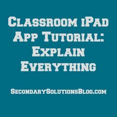Classroom iPad Tutorial: Explain Everything High School Classroom, Flipped Classroom, English Classroom, Instructional Technology, Educational Technology, Explain Everything App, High School Activities, Classroom Inspiration, Classroom Ideas