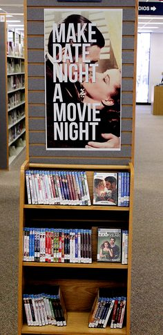 """Make Date Night a Movie Night"" adult public library DVD display.  Romantic movies, good for February"
