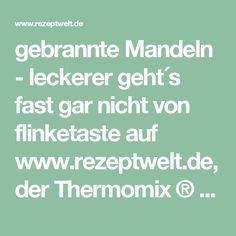 gebrannte Mandeln - leckerer geht´s fast gar nicht von flinketaste auf www.rezeptwelt.de, der Thermomix ® Community