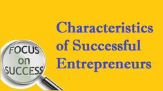 35 Most Common Characteristics of Successful Entrepreneurs