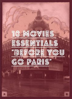 Movies to Watch Before Going to Paris Great list of movies to see before you go to Paris to get you in the mood.Great list of movies to see before you go to Paris to get you in the mood. Paris Roma, Oh Paris, Paris 2015, I Love Paris, Paris City, Belle France, Voyage Europe, Paris Ville, Free Travel