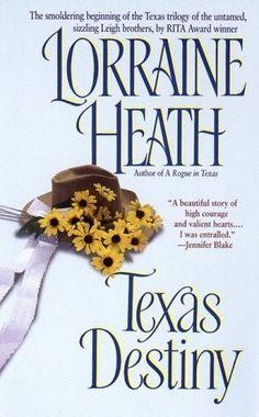 Texas Destiny by Lorraine Heath Texas Trilogy The book, Texas Splendor was my fave:) Lorraine, Best Romance Novels, Historical Romance Books, Texas, Beautiful Stories, Book 1, Destiny, Romances, Series 3