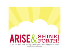 yw 2012 theme... arise and shine forth.