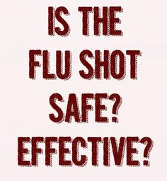 The flu shot vaccine is a controversial topic. It is recommended for pregnant women, children, elderly, and those with immune problems. Is it safe or effective?