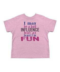 Love this Pink 'Bad Influence' Tee - Toddler & Girls by American Classics on #zulily! #zulilyfinds