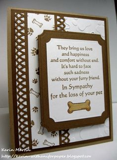 With Sympathy, pets-Love the design. I would change the colour to blue, and change the border punch to something simple like a scallop.