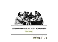 Was gibt es di più bello als das sonntägliche Famillienessen all'italiana? Und weil wir Italiener die Familie gross schreiben, offerieren wir pro Hauptgericht ein Menu Bambini (Kinder bis 12 Jahre). Benvenuti! www.spiga-ristorante.ch