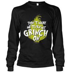 Don't Make Me Turn My Grinch On - Long Sleeve / Black / L