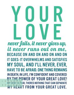 Your love never fails, it never gives up,it never runs out on me. by laurkon on etsy, $7.00