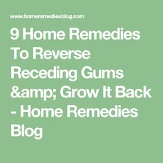 Secret Health Remedies 9 Home Remedies To Reverse Receding Gums Natural Remedies For Stress, Home Remedies For Arthritis, Cold And Cough Remedies, Natural Cures, Natural Healing, Gum Health, Health And Nutrition, Dental Health, Oral Health