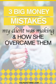 3 BIG money mistakes my client was making and how she overcame her money mistakes. Is your money mindset stopping you from reaching your money goals? Well head over to read this post to learn how you too can overcome your money obstacles. Lots of great tips and tricks in this post. http://youngyetwise.com/the-biggest-money-mistakes-my-client-was-making-and-how-she-overcame-them/