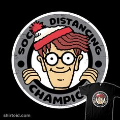 The Ultimate Champion | Shirtoid #pandemic #socialdistancing #turborat #whereswaldo