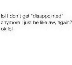 #true #disappointed #again
