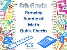 This growing bundle includes a full year of Quick Checks for 8th Grade. Get it now at a reduced price and be prepared for excellent test practice for your students to review those topics already taught this year or assess as you teach the remainder of the year. All Quick Checks aligned with the EngageNY curriculum topics.