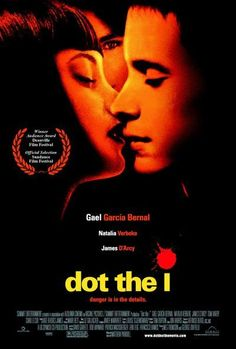 Dot the I (2003) R | 1h 32min | Drama, Romance, Thriller | 31 October 2003 (Spain) - Young lovers in London are wrapped up in a love triangle that may not be exactly what it seems.