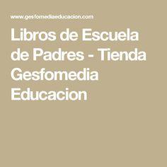 Libros de Escuela de Padres - Tienda Gesfomedia Educacion