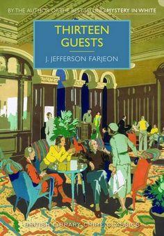 Thirteen Guests (British Library Crime Classics): Amazon.co.uk: J Jefferson Farjeon: 9780712356015: Books