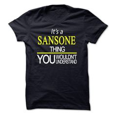 """[Popular Tshirt name printing] Its A SANSONE Thing You Wouldnt Understand  Discount Codes  If You are a SANSONE You UnderstandEveryone else has no idea  Get This """"Its A SANSONE Thing"""" T- Shirt. This makes the perfect gift for any SANSONE! Available as unisex tee womens tee and hoodie  Tshirt Guys Lady Hodie  TAG YOUR FRIEND SHARE and Get Discount Today Order now before we SELL OUT  Camping a ritz thing you wouldnt understand tshirt hoodie hoodies year name birthday a sansone thing you…"""