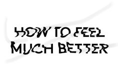 "yilmazsen:A teaser for an upcoming zine called ""HOW TO FEEL MUCH BETTER""."
