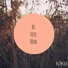 Be here now.... Motivation, mindfulness, quotes, motivation quotes, gratitude, mindfulness quotes