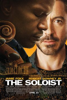 The Soloist (2009) A Los Angeles journalist befriends a homeless Juilliard-trained musician, while looking for a new article for the paper.