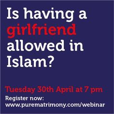 In Islam there is no concept of having a 'girlfriend'. It is a Western practice yet sadly many Muslims choose to have one.  What does having a 'girlfriend' actually mean? Is it just an acceptable word for zina? (Fornication). May Allah SWT forgive us. register for the Pure Matrimony webinar by clicking the link below: https://www2.gotomeeting.com/register/405316082
