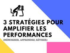 3 stratégies pour amplifier les performances (mémoriser, apprendre, réviser)