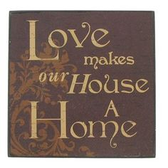 Love Makes Our... Wood Wall Sign