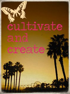 ♥ cultivate & create ♥