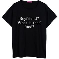 Boyfriend What Food Oversized T Shirt Boyfriend Womens Ladies Girl Tee... ($22) ❤ liked on Polyvore