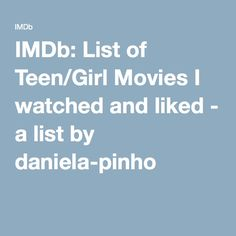 IMDb: List of Teen/Girl Movies I watched and liked - a list by daniela-pinho