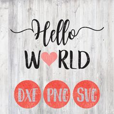 Hello World SVG, Cutting File Design, Baby, Baby Girl, Baby Boy Art, DIY, Shirt Design, Onesie SVG Gift dxf png by instantcreativity on Etsy