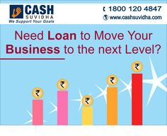 Cash Suvidha - Get Business Loan to move your business forward.  #BusinessLoan #LoanforSMEs #BusinessLoanMSME
