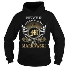 Cool Never Underestimate The Power of a MARKOWSKI - Last Name, Surname T-Shirt T-Shirts